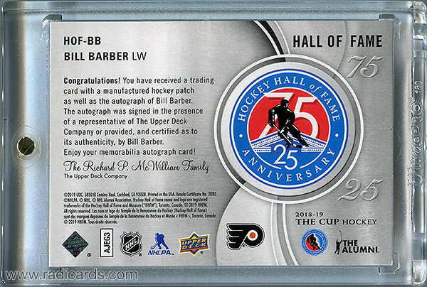 Bill Barber 2018-19 The Cup Hockey Hall of Fame Anniversary 75/25 Patch Autographs #HOF-BB