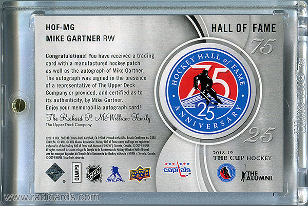 Mike Gartner 2018-19 The Cup Hockey Hall of Fame Anniversary 75/25 Patch Autographs #HOF-MG